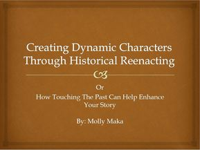 Creating Dynamic Characters Through Historical Reenacting PowerPoint